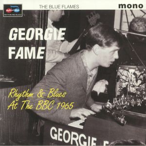 FAME, Georgie/THE BLUE FLAMES - Rhythm & Blues At The BBC 1965 (mono)