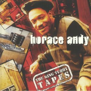 Horace Andy - The King Tubby Tapes