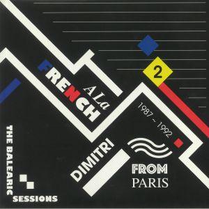DIMITRI FROM PARIS/MARC LAVOINE/MIDI V/KAOMA/KASSAV - A La French 1987-1992: The Balearic Sessions Part 2