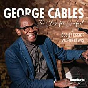 CABLES, George - Too Close For Comfort