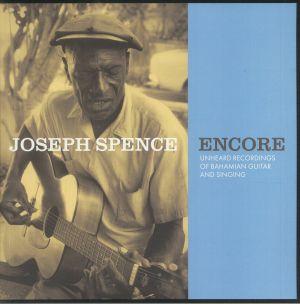 SPENCE, Joseph - Encore: Unheard Recordings Of Bahamian Guitar & Singing