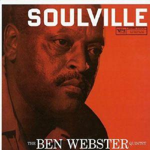 Ben Webster Quintet - Soulville (mono)