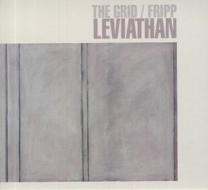 GRID, The/ROBERT FRIPP - Leviathan