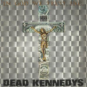 DEAD KENNEDYS - In God We Trust (reissue)