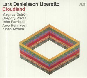 LARS DANIELSSON LIBERETTO - Cloudland