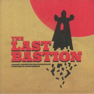 GIBBONS, Adam - The Last Bastion (Soundtrack)