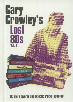 CROWLEY, Gary/VARIOUS - Gary Crowley : Lost 80s 2