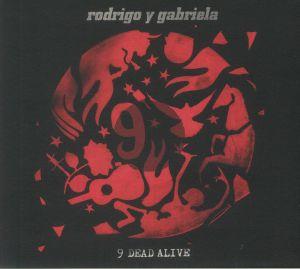 RODRIGO Y GABRIELA - 9 Dead Alive (reissue)