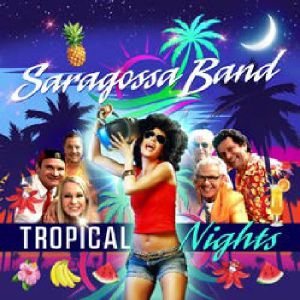 SARAGOSSA BAND - Tropical Nights