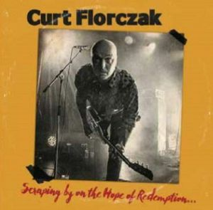 FLORCZAK, Curt - Scraping By On The Hope Of Redemption