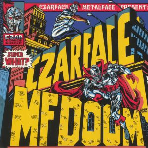 CZARFACE/MF DOOM - Super What?