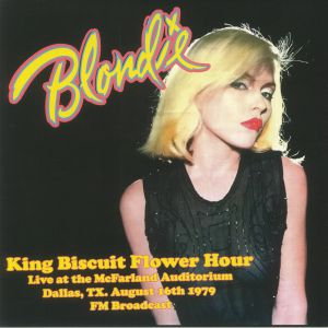 BLONDIE - King Biscuit Flower Hour: Live At The McFarland Auditorium Dallas TX August 16th 1979 FM Broadcast
