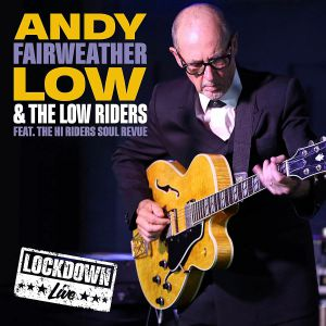 FAIRWEATHER LOW, Andy - Live Lockdown
