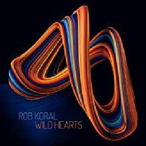KORAL, Rob - Wild Hearts