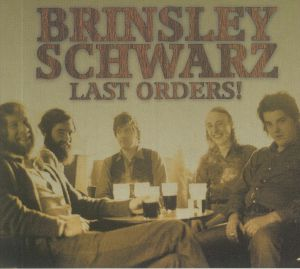 BRINSLEY SCHWARZ - Last Orders!