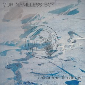 OUR NAMELESS BOY - Colour From The Doves