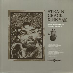VARIOUS - Strain Crack & Break: Music From The Nurse With Wound List Volume 2 (Germany)