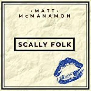 McMANAMON, Matt - Scally Folk