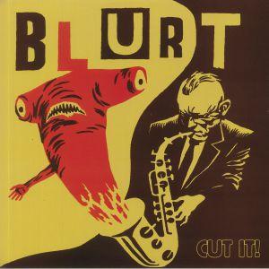 BLURT - Cut It!
