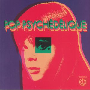 VARIOUS - Pop Psychedelique: The Best Of French Psychedelic Pop 1964-2019