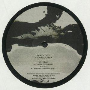 TOPOLOGY - Halah/Kazu EP