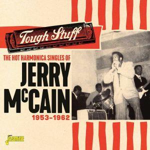 McCAIN, Jerry - The Hot Harmonica Singles Of Jerry Mccain Tough Stuff 1953-1962