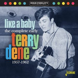 TERRY DENE - Like A Baby: The Complete Early Terry Dene 1957-1962