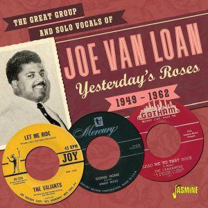 VAN LOAN, Joe - The Great Group & Solo Vocals Of Joe Van Loan Yesterday's Roses 1949-1962