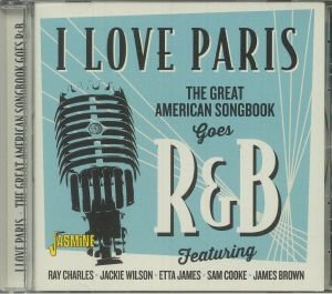 VARIOUS - I Love Paris: The Great American Songbook Goes R&b
