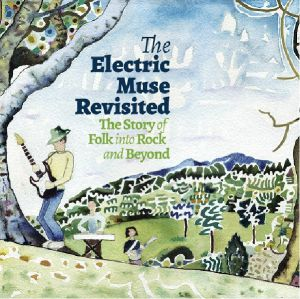 Various - The Electric Muse Revisited: The Story Of Folk Into Rock & Beyond