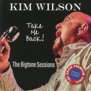 WILSON, Kim - Take Me Back! The Bigtone Sessions