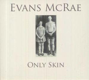 EVANS McRAE - Only Skin