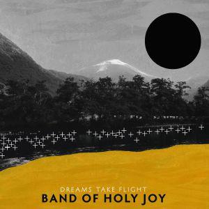 BAND OF HOLY JOY - Dreams Take Flight