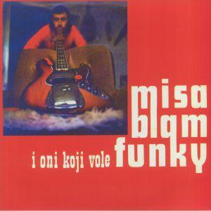 BLAM, Misa - Misa Blam I Oni Koji Vole Funky