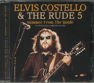 COSTELLO, Elvis/THE RUDE 5 - Summer From The Inside: Tour Rehearsals Broadcast 1991