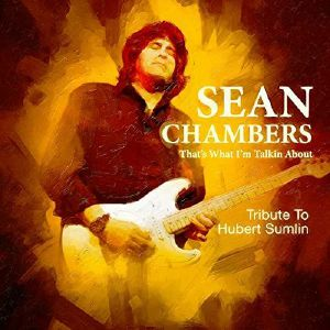 CHAMBERS, Sean - That's What I'm Talkin About: Tribute To Hubert Sumlin