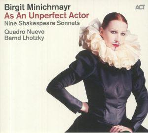 MINICHMAYR, Birgit - As An Unperfect Actor: Nine Shakespeare Sonnets