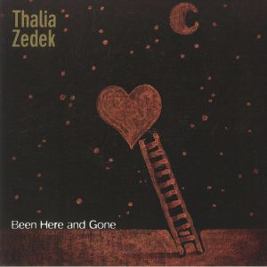 ZEDEK, Thalia - Been Here & Gone