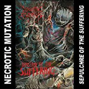 NECROTIC MUTATION - Sepulchre Of The Suffering