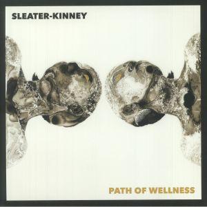SLEATER KINNEY - Path Of Wellness