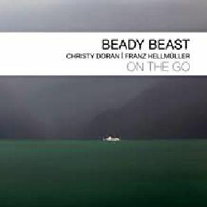 BEADY BEAST/CHRISTY DORAN/FRANZ HELLMULLER - On The Go