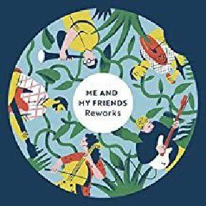 ME & MY FRIENDS - Reworks