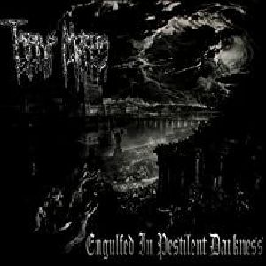 TARDUS MORTEM - Engulfed In Pestilent Darkness