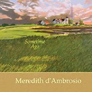 D'AMBROSIO, Meredith - Some Time Ago