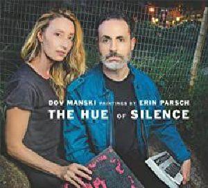 MANSKI, Dov - The Hue Of Silence