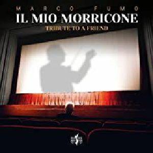 FUMO, Marco - Il Mio Morricone: Tribute To A Friend