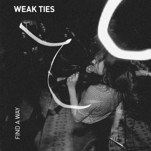 WEAK TIES - Find A Way
