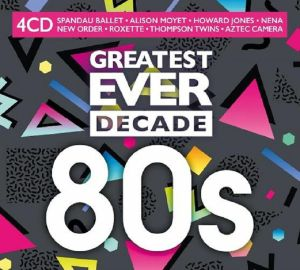 VARIOUS - Greatest Ever Decade: 80s