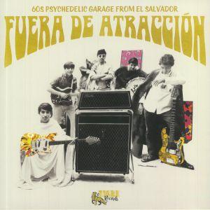 VARIOUS - Fuera De Atraccion: 60s Psychedelic Garage From El Salvador