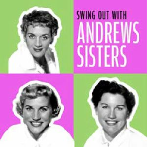 ANDREW SISTERS, The - Swing Out With